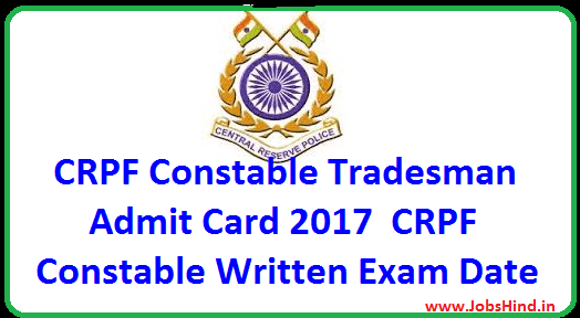 CRPF Constable Tradesman Admit Card 2017