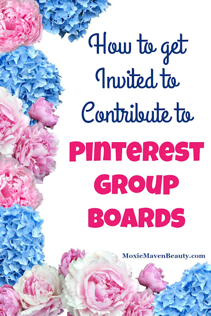 How to get invited to contribute on Pinterest Group Boards and why they are so important to bloggers and small business owners. MoxieMavenBeauty.com