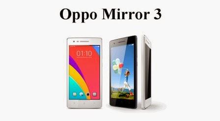 Harga Oppo Mirror 3 baru, Harga Oppo Mirror 3 bekas, Spesifikasi Oppo Mirror 3