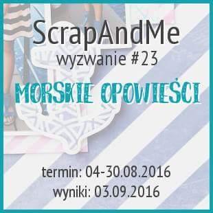 http://blogscrapandme.blogspot.com/2016/08/wyzwanie-23-morskie-opowiesci-prowadzi.html