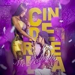 Baixar Cinderela - MC Pedrinho Mp3