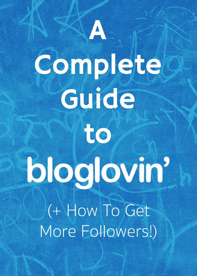 A Complete Guide to Bloglovin and how to get more Bloglovin' followers