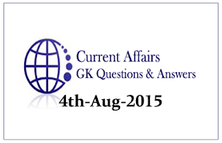 Daily Current Affairs and GK questions Updates- 4th August 2015