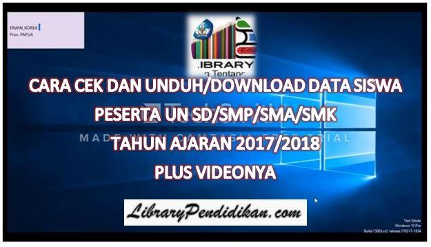 CARA CEK DAN UNDUH/DOWNLOAD DATA SISWA PESERTA UN SD/SMP/SMA/SMK TAHUN AJARAN 2017/2018 + VIDEO