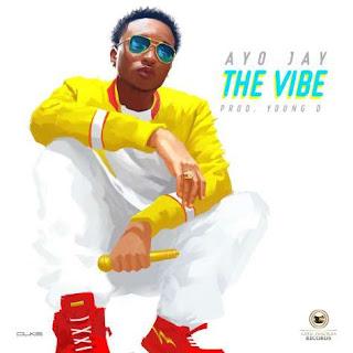 Ayo Jay – The Vibe