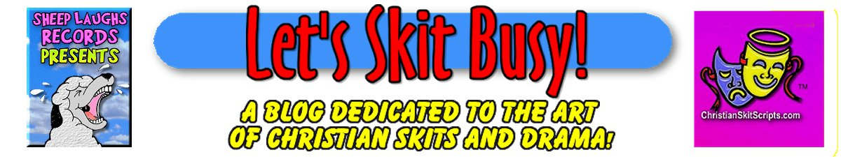 lets skit busy christian skits by fred passmore