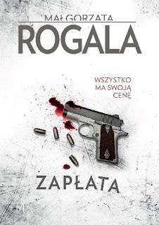 """""""Zapłata"""" Małgorzata Rogala"""