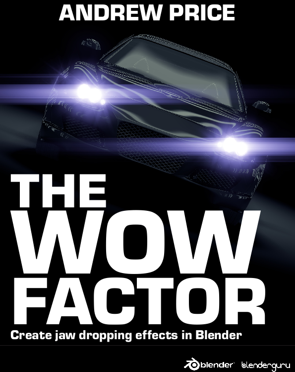 Adventures In Blender: Andrew Price - The Wow Factor - Ebook