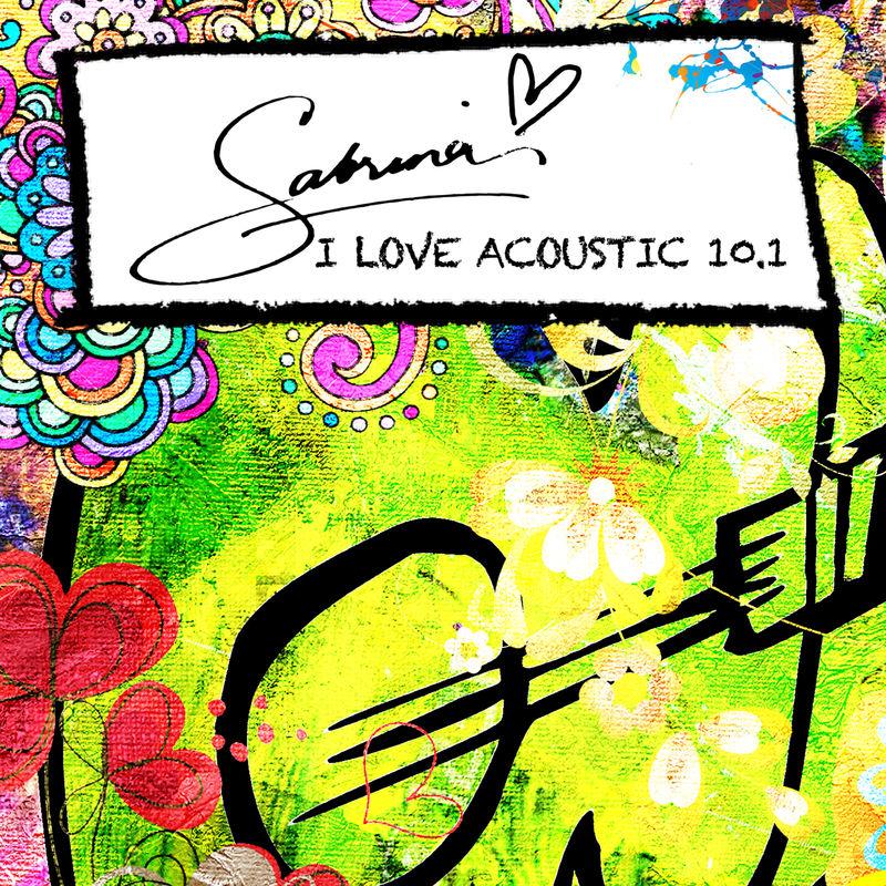 Sabrina – I Love Acoustic 10.2 (2017)