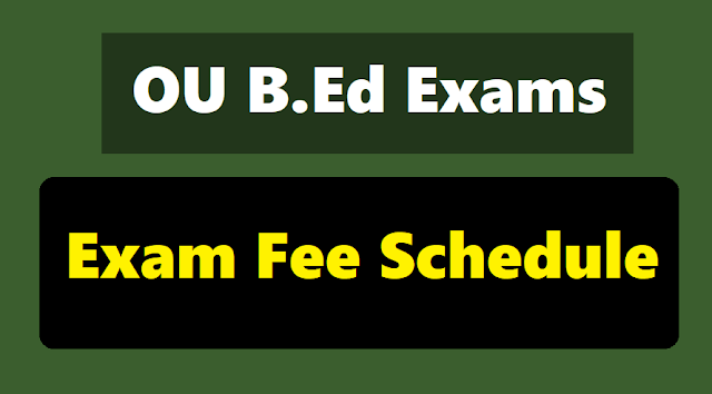 ou b.ed annual exams 2018 notification bed regular,backlog exams,fee schedule,fee structure, instructions to candidates, instructions to principals, time table,hall tickets,exam fee payment,application form,how to apply