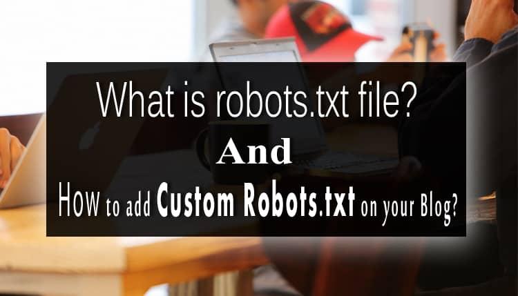 Robots.txt File क्या है और अपने Blog Me Custom Robots.txt कैसे Add Kare