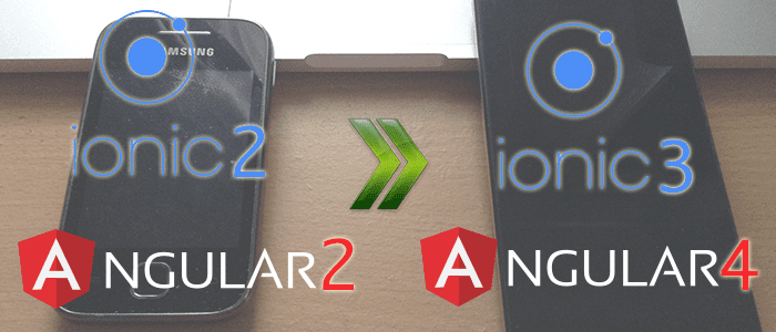 Upgrading Ionic 2 and Angular 2 to Ionic 3 and Angular 4