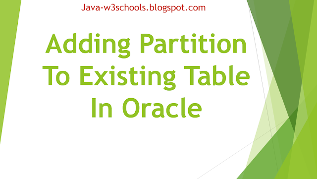 Adding Partition To Existing Table In Oracle
