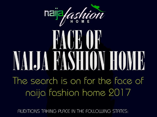 The Search for the FACE OF NAIJA FASHION HOME is on!!!
