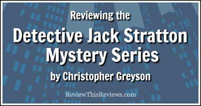Reviewing the Detective Jack Stratton Mystery Series by Christopher Greyson