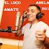EL LOCO AMATO - 2 ADELANTOS 2017