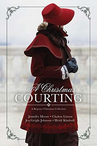 Heidi Reads... A Christmas Courting by Jennifer Moore, Chalon Linton, Jen Geigle Johnson, Heidi Kimball
