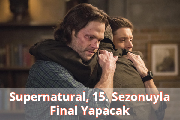 Supernatural, 15. Sezonuyla Final Yapacak
