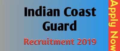 Indian Coast Guard Recruitment 2019 ICG Jobs । Govt Job Of Assam । Job News Assam Jobs