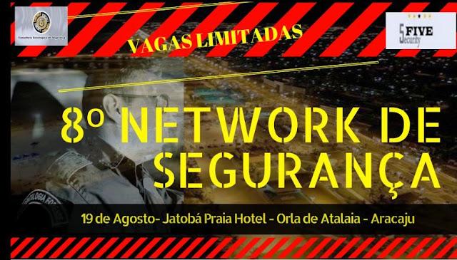 Inscrições abertas para o 8º Network de segurança em Aracaju