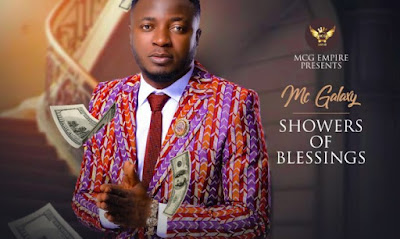 Mc Galaxy – Shower Of Blessings