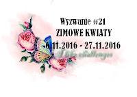 http://like-chellenges.blogspot.ie/2016/11/wyzwanie-21-zimowe-kwiaty.html