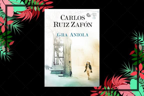 "70. ""Gra Anioła"" — Carlos Ruiz Zafón | Czar pryska"