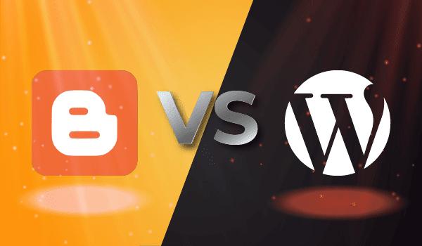 Blogger và Wordpress đâu là nền tảng phù hợp để xây dựng website?