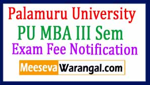 Palamuru University MBA III Semester Exam Fee Notification 2017