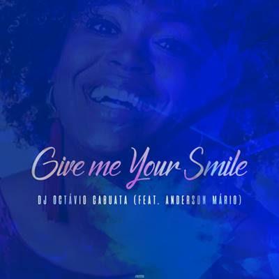 Dj Octávio Cabuata feat Anderson Mário - Give Me Your Smile