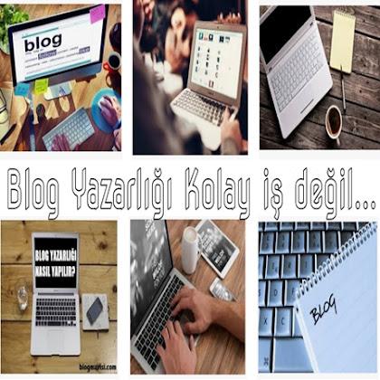 Kolay iş değil Blog yazarlıkları Bölüm 1