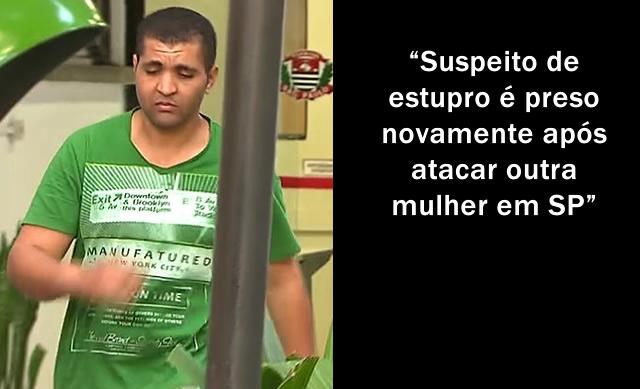 Suspeito de estupro liberado pela Justiça de SP é preso novamente.