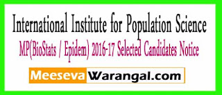 International Institute for Population Science MP(BioStats / Epidem) 2016-17 Selected Candidates Notice