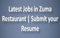 Latest Jobs in Zuma Restaurant | Submit your Resume