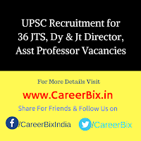 UPSC Recruitment for 36 JTS, Dy & Jt Director, Asst Professor Vacancies