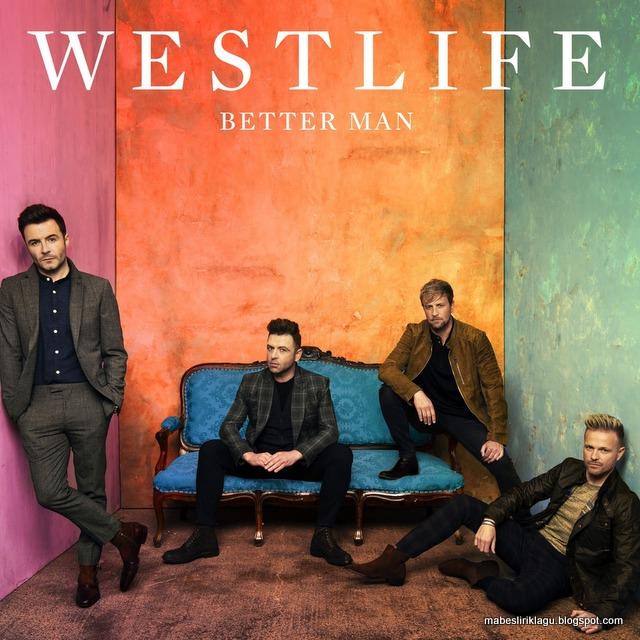 Lirik Westlife Better Man artinya