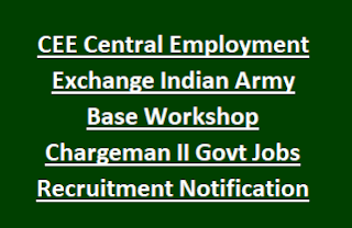 CEE Central Employment Exchange Indian Army Base Workshop Chargeman II Govt Jobs Recruitment Notification 2017