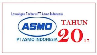 PT.Asmo indonesia indusry Lowongan kerja terbaru 2017