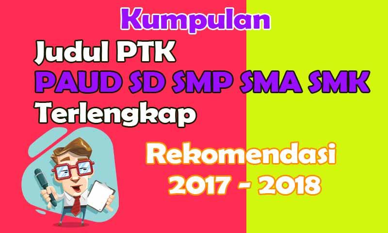 Judul PTK PAUD SD SMP SMA SMK Terlengkap