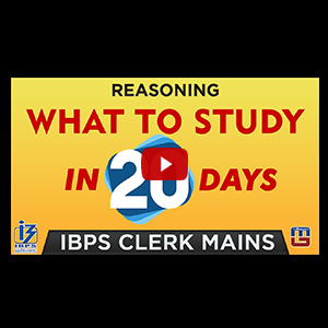 What To Study In 20 Days | Reasoning | IBPS Clerk Mains