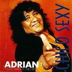 Adrián y los Dados Negros Chico Sexy 1997 Disco Completo
