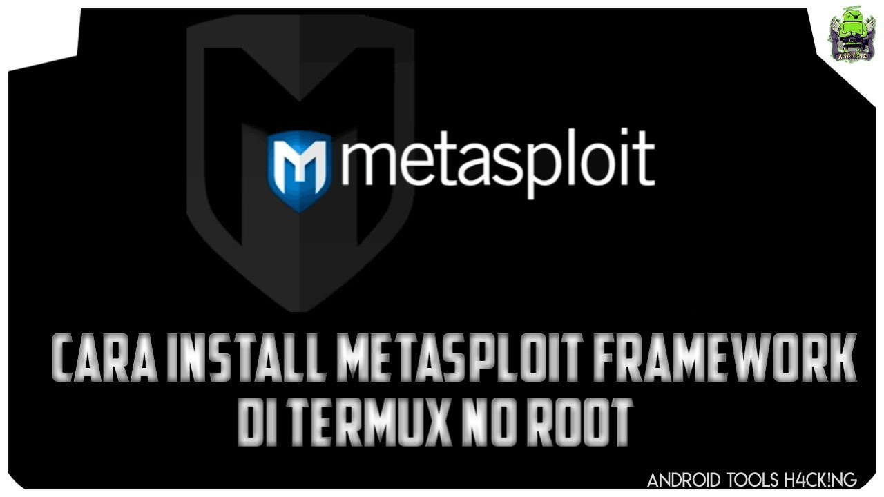 Cara Install Metasploit Framework Di Termux Tanpa Root - ESCTEAM