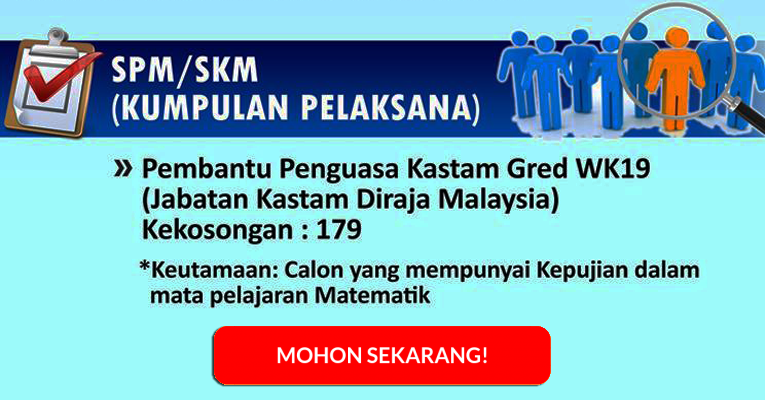 Jawatan Kosong di Jabatan Kastam Diraja Malaysia - Pembantu Penguasa Kastam WK19 / 179 Kekosongan
