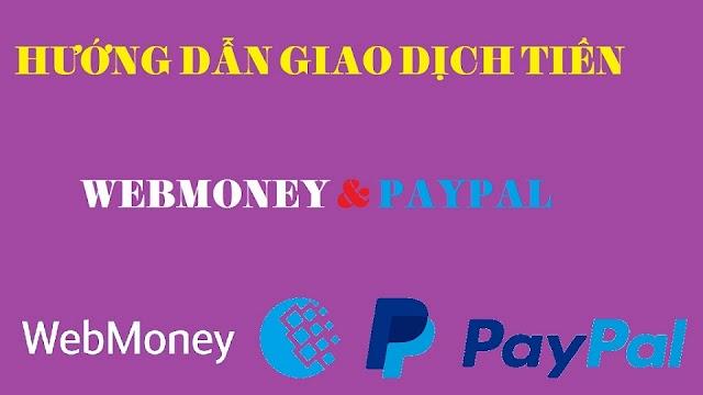 Hướng dẫn chuyển tiền webmoney về ATM ngân hàng Việt Nam