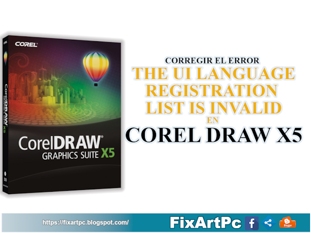 THE UI LANGUAGE REGISTRATION LIST IS INVALID | CORREGIR ERROR EN COREL DRAW X5 EN WINDOWS 7