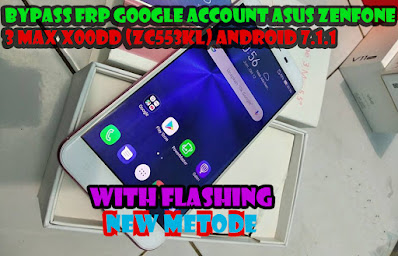 Tutorial, Cara, Flash, Hp, Asus, Zenfone, 3 Max, X00DD, ZC553KL, Ram, 3GB, bootloop, frp, bypass, akun, google, android,