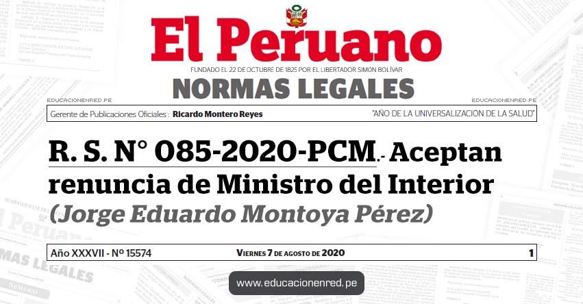 R. S. N° 085-2020-PCM.- Aceptan renuncia de Ministro del Interior (Jorge Eduardo Montoya Pérez)