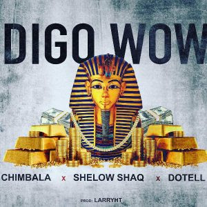 Shelow Shaq Ft Chimbala y Dotell - Digo Wow