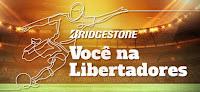 Promoção Bridgestone Você na Libertadores vocenalibertadores.com.br