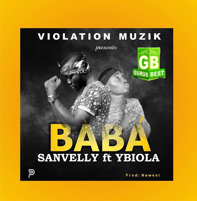[Music] Baba - Sanvelly ft YBiola